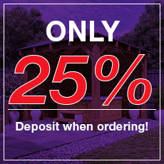 Only 25% deposit when ordering Garden Structures