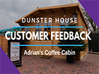 Coffee Cabin: Adrians Dunster House Customer Feedback _Severn