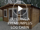 Building a Dunster House PremiumPlus Log Cabin
