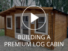 Premium Cabin Construction Video