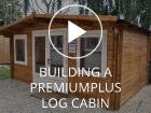 PremiumPlus Cabin Construction Video
