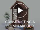 Constructing a Dunster House Brenin Arbour