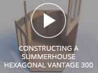 Constructing A Dunster House Summerhouse Hexagonal Vantage 300