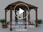 Constructing a Dunster House Thatched Square Gazebo