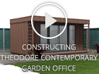 Constructing a Dunster House Theodore Contemporary Garden Office