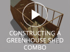 Constructing a Dunster House Greenhouse and Shed Combo