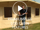 PremiumPlus Log Cabin NEW