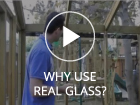 Why Dunster House use Real Glass?
